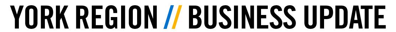 York Region Business Update